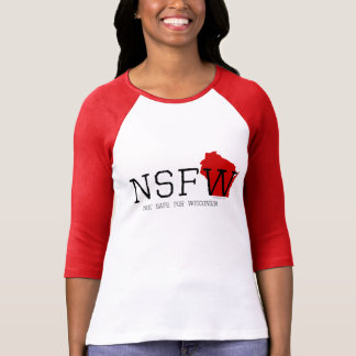 Not Safe for Wisconsin T-Shirt
