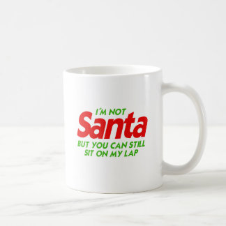 NOT SANTA BUT YOU CAN STILL SIT ON MY LAP png Coffee Mugs
