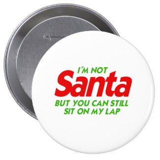 NOT SANTA BUT YOU CAN STILL SIT ON MY LAP.png Pins