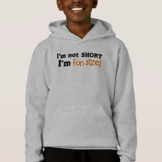 Not Short, Just Fun Size Hoodie