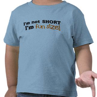 Not Short, Just Fun Size Shirt