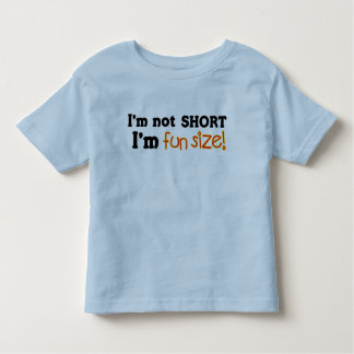 Not Short, Just Fun Size Toddler T-shirt