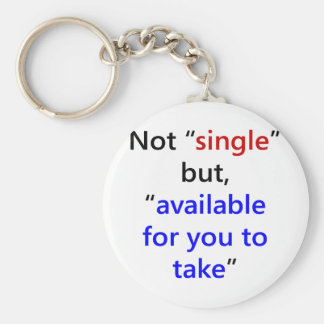 Not Single But Available For You To Take Basic Round Button Keychain