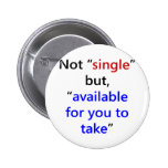 Not Single But Available For You To Take Pins