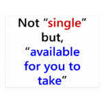 Not Single But Available For You To Take Postcards