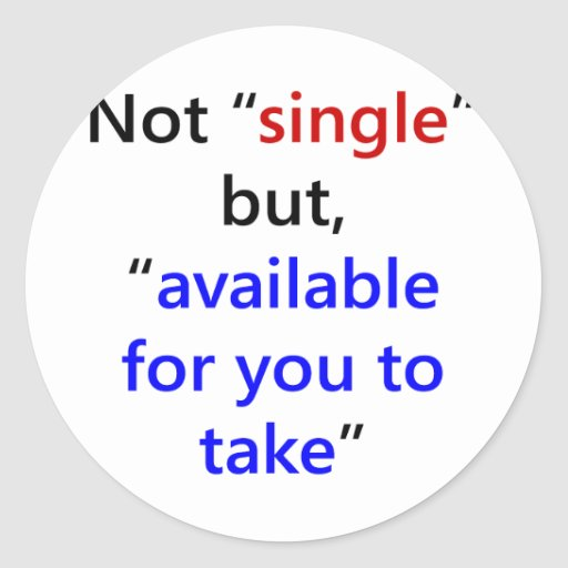 Not Single But Available For You To Take Sticker