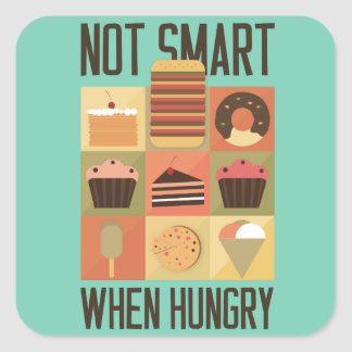 Not smart, when hungry square sticker