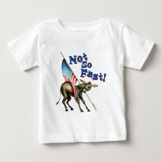 """Not So Fast"" Baby T-Shirt"