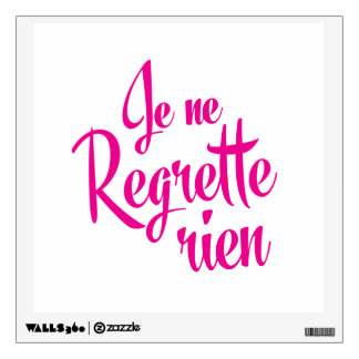 Not sorry about anything - Je ne Regrette Rien Wall Decal
