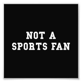 Not Sports Fan Photo Print