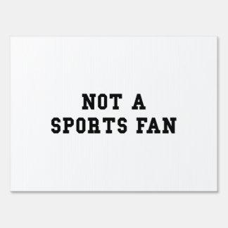 Not Sports Fan Sign