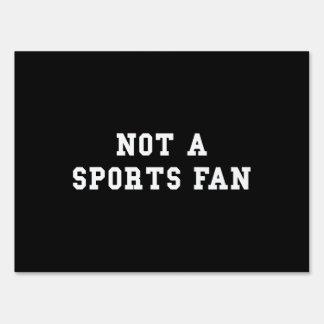 Not Sports Fan Yard Sign