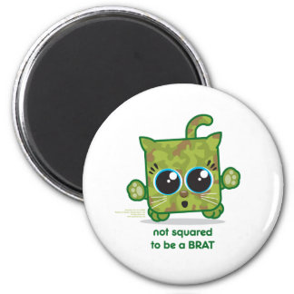 Not Squared to be a Brat 2 Inch Round Magnet