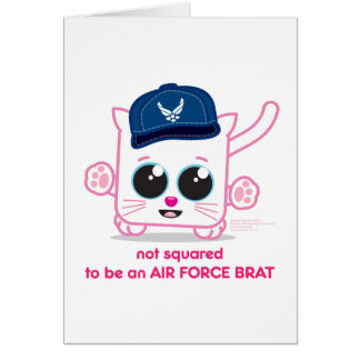 Not Squared to be an Air Force Brat Greeting Card