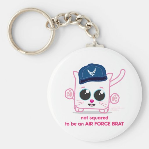 Not Squared to be an Air Force Brat Key Chains