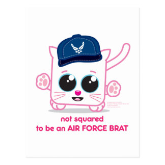 Not Squared to be an Air Force Brat Postcard