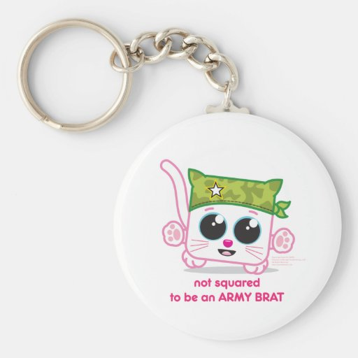 Not Squared to be an Army Brat Keychains