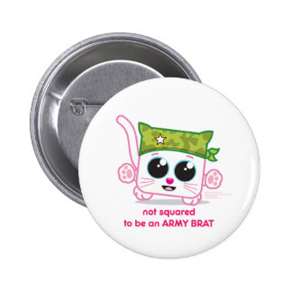 Not Squared to be an Army Brat Pinback Button