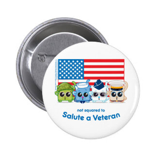 Not Squared to Salute a Veteran Pinback Button