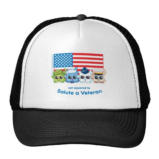 Not Squared to Salute a Veteran Trucker Hat