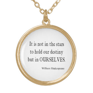 Not Stars Destiny But Ourselves Shakespeare Quote Round Pendant Necklace
