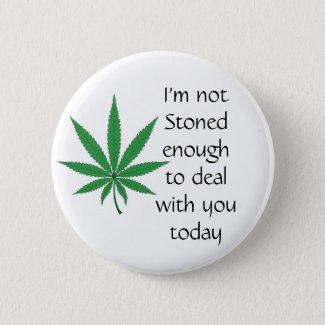 Not Stoned Enough Button