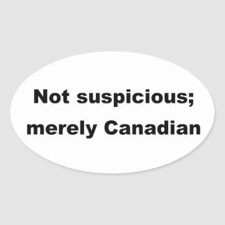 Not suspicious; merely Canadian Stickers