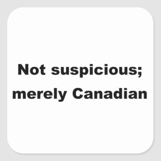 Not suspicious; merely Canadian Square Stickers
