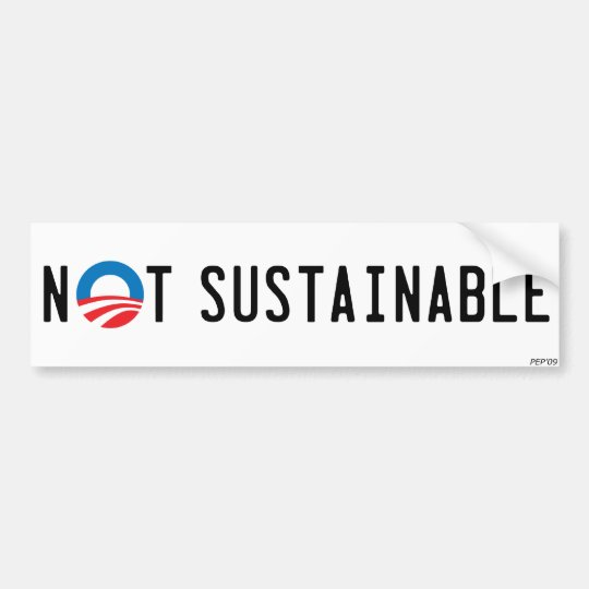 Not Sustainable Bumper Sticker