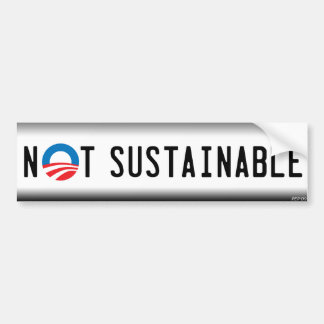 Not Sustainable Bumper Stickers