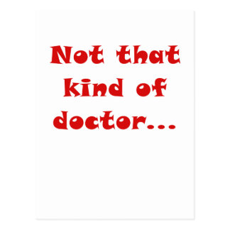 Not that Kind of Doctor Postcard