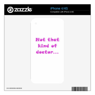 Not That Kind of Doctor Skins For The iPhone 4S