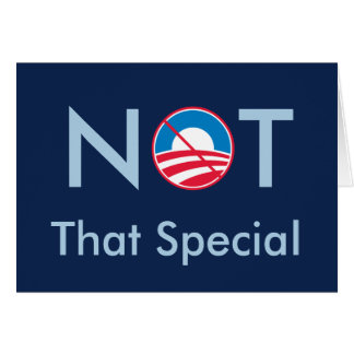Not That Special (Obama) Card