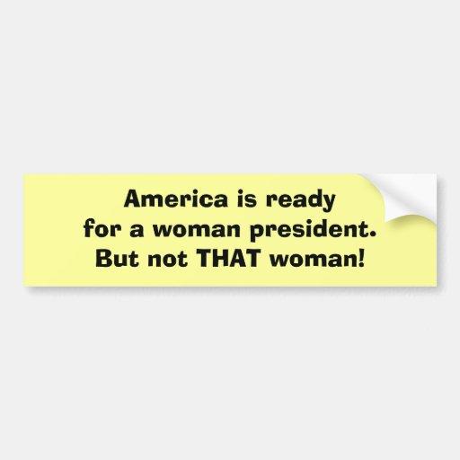 Not THAT Woman! Car Bumper Sticker