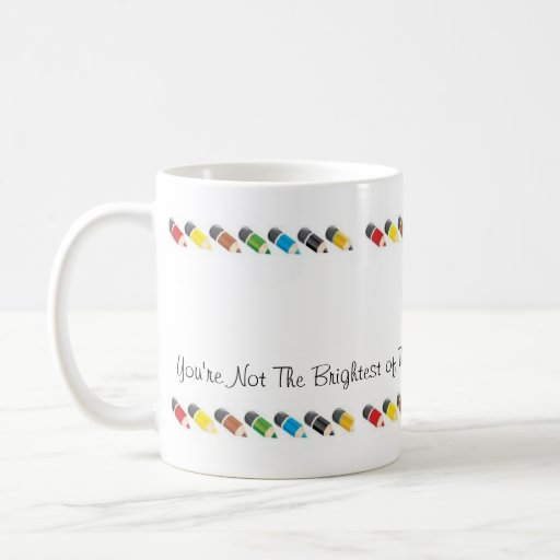 Not the Brightest Coffee Mugs