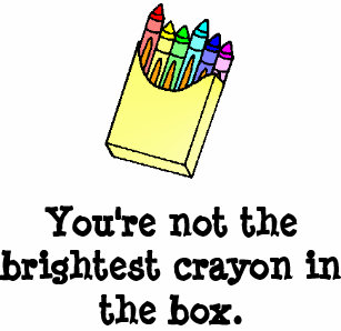 not the brightest crayon gifts on zazzle