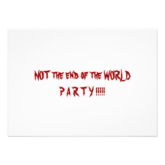 NOT THE END OF THE WORLD PARTY CUSTOM ANNOUNCEMENTS