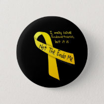 Not The Endo Me 'Button' Endometriosis Button