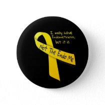 Not The Endo Me 'Button' Endometriosis Button