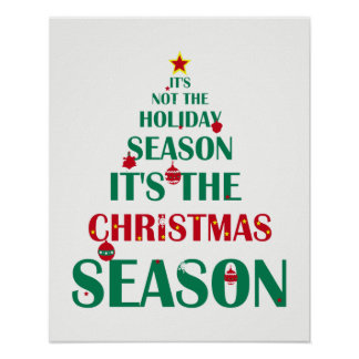 Not the Holiday Season it's Christmas Season Quote Poster