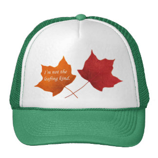 Not the Leafing Kind hat
