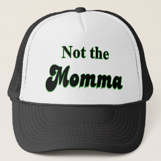 Not The Momma Dad T-shirt Trucker Hat