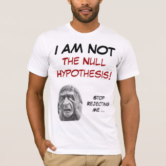 Not the Null Hypothesis T-Shirt