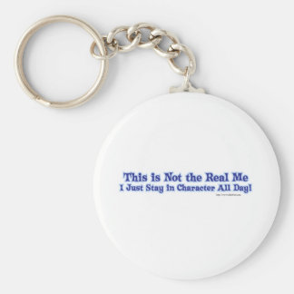 Not the real me. key chains