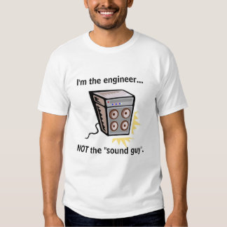 Not The Sound Guy Tee Shirt