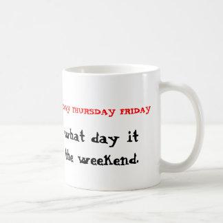 Not the weekend mugs