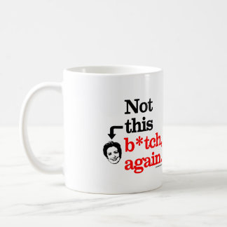 Not this B-tch again -png.png Mugs