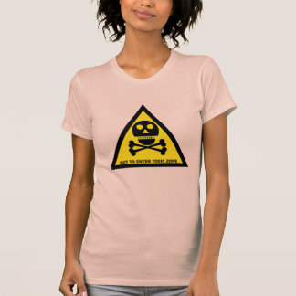 NOT TO ENTER, TOXIC ZONE by Zombie Ghetto T-shirt