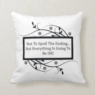 Not To Spoil The Ending Throw Pillow
