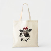 not today heifer tote bag